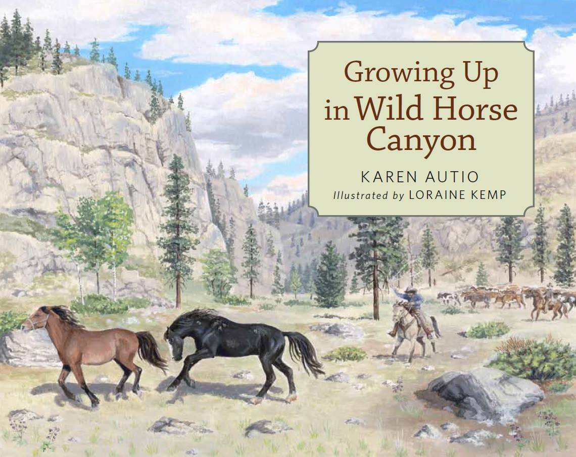 Book Cover Growing Up in Wild Horse Canyon by Karen Autio, illustrated by Loraine Kemp