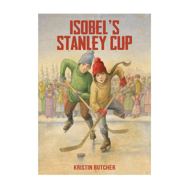 Book Cover for Isobel's Stanley Cup by Kristin Butcher