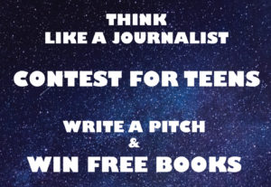 Night sky background with text that reads think like a journalist contest for teens write a pitch and win free books